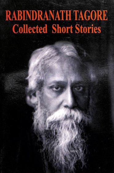 Rabindranath Tagore : Collected Short Stories