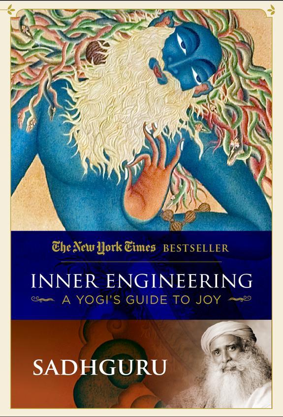 Inner Engineering : A Yogi S Guide To Joy