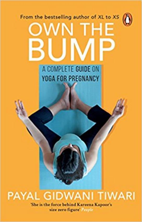 Own The Bump : A Complete Guide On Yoga For Pregnancy