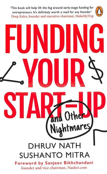 Funding Your Start Up : & Other Nightmares