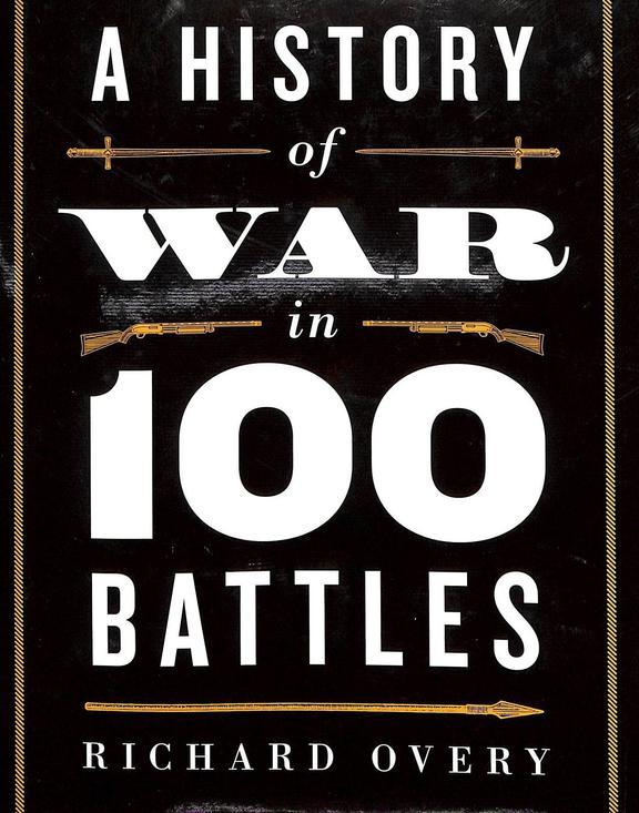 History Of War In 100 Battles