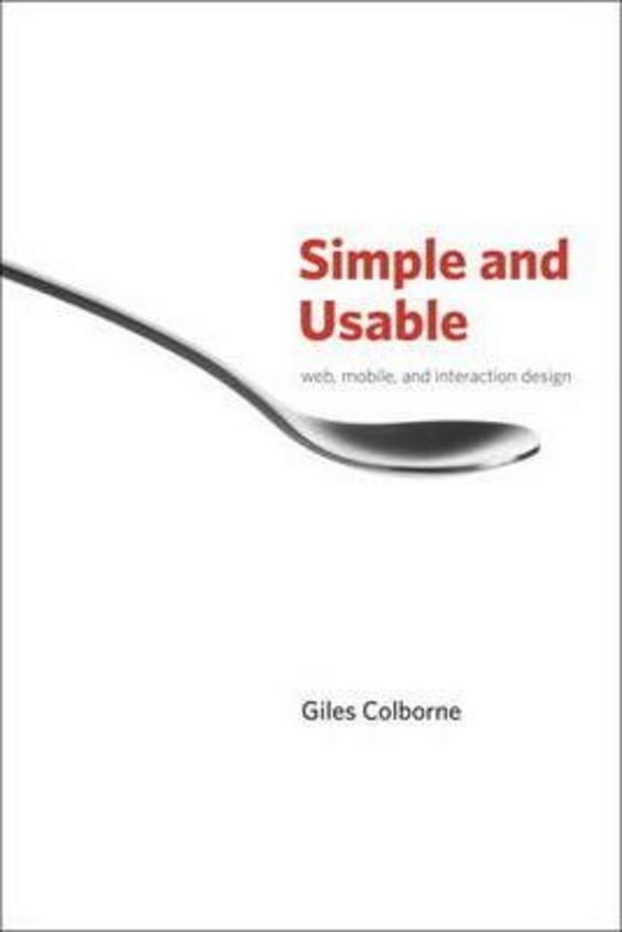 Simple and Usable: Web, Mobile, and Interaction Design