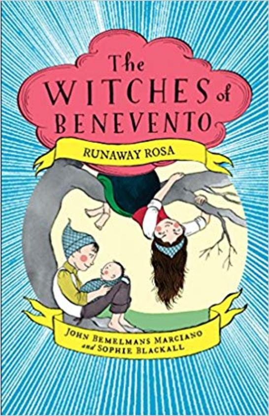 Runaway Rosa : The Witches Of Benevento Book 05