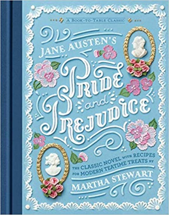 Jane Austens Pride And Prejudice : A Book To Table Classic