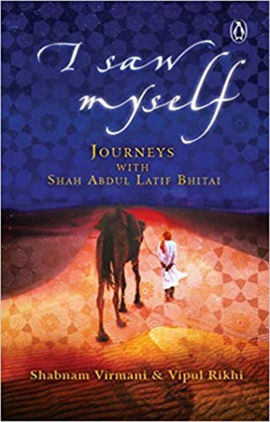 I Saw Myself : Journeys With Shah Abdul Latif Bhitai