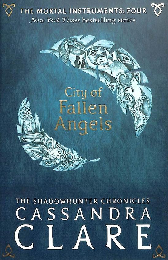 City Of Fallen Angels : Mortal Instruments - 4