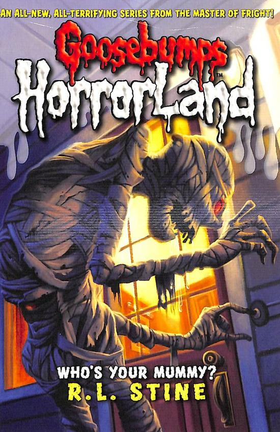 Whos Your Mymmy :  Goosebumps Horrorland