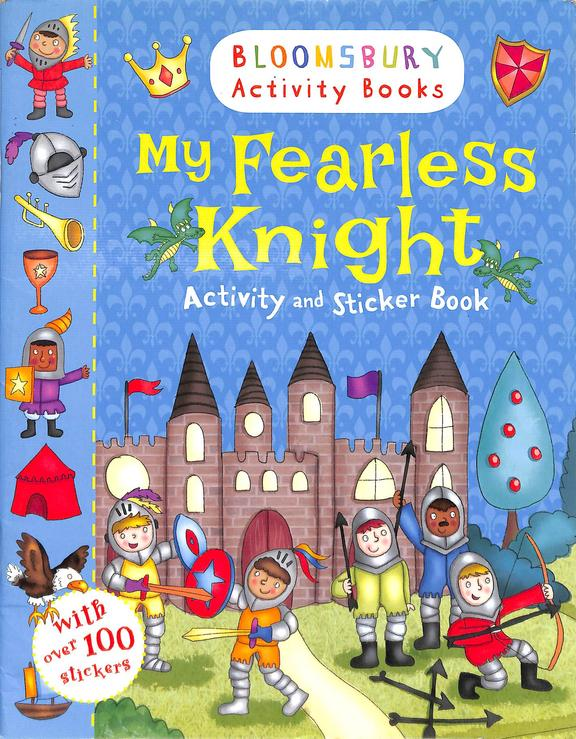 My Fearless Knight Activity And Sticker Book : Bloomsbury