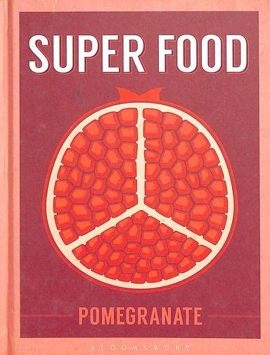 Super Food : Pomegranate