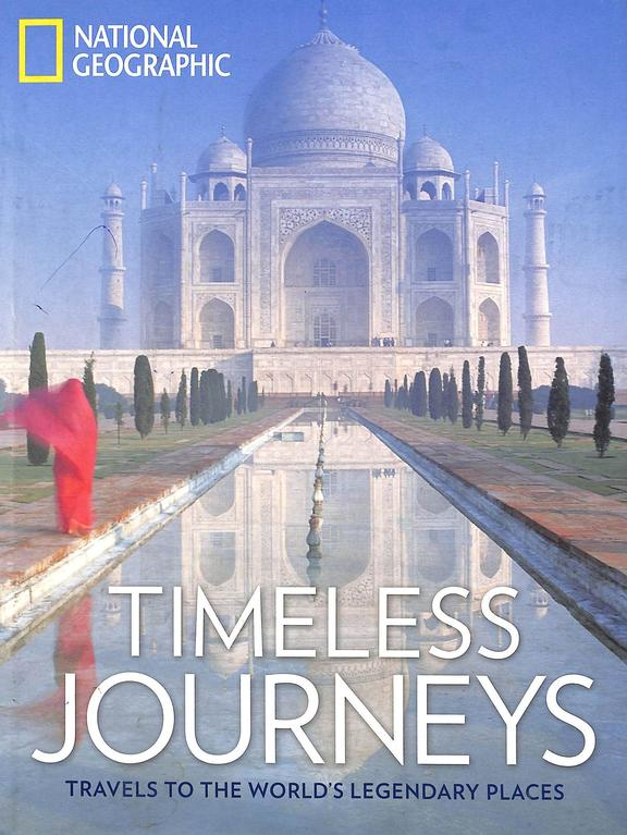 Timesless Journeys : Travels To The Worlds Legendary Places