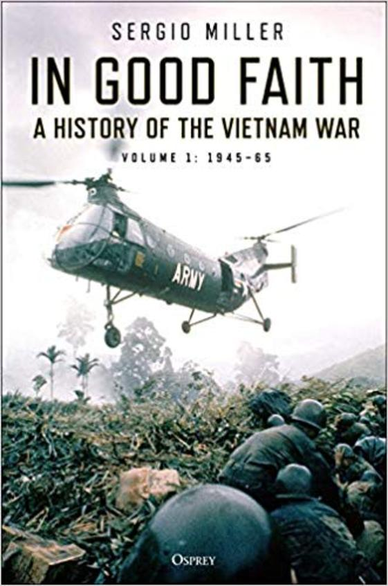 In Good Faith : A History Of The Vietnam War Volume 1 1945 To 65