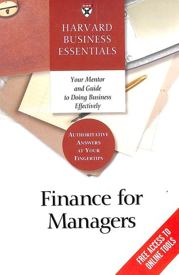 Finance For Managers : Harvard Business Essentials