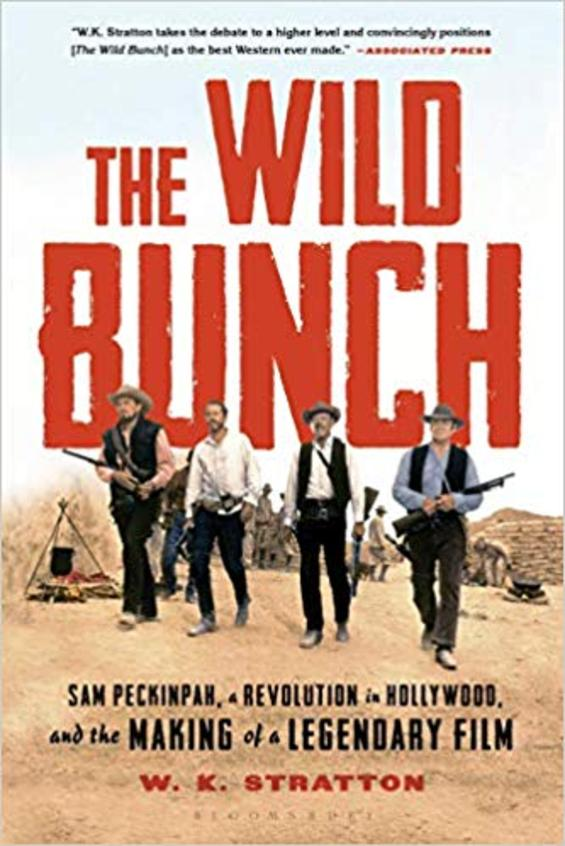 Wild Bunch : Sam Peckinpah A Revolution In Hollywood & The Making Of A Legendary Film