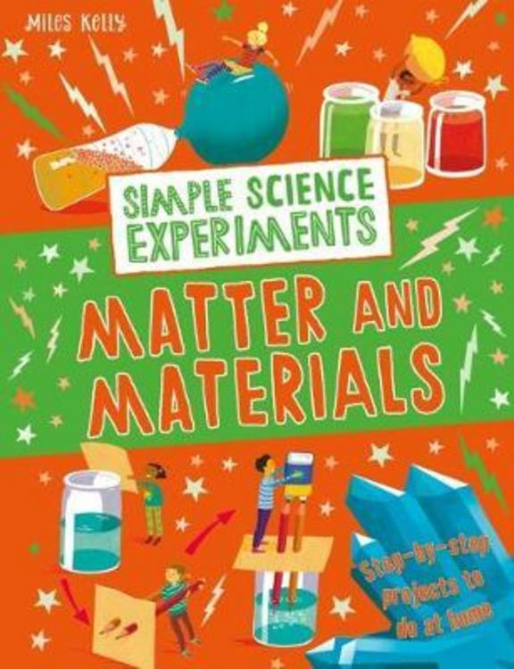 Simple Science Experiments Matter & Materials