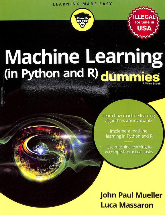 Machine Learning In Python And R For Dummies