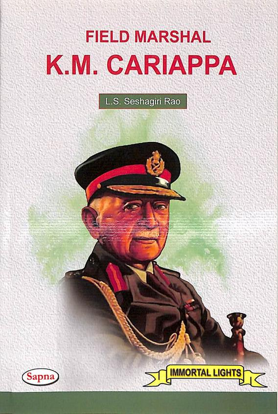 Field Marshal Km Cariappa - Immortal Lights