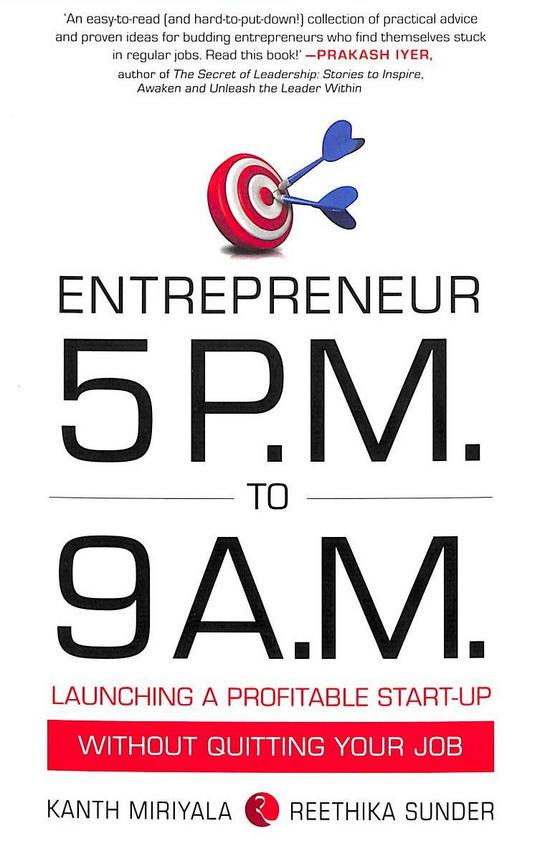 Entrepreneur 5 Pm To 9 Am : Launching A Profitable Start Up Without Quitting Your Job