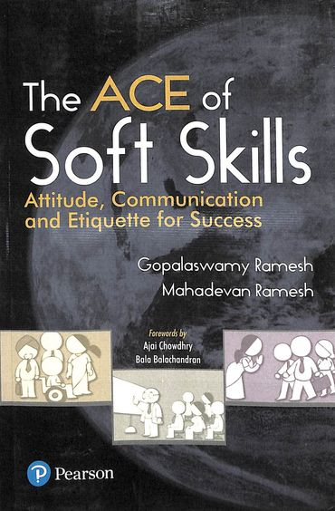The Ace Of Soft Skills - Attitude, Communication And Etiquette For Success