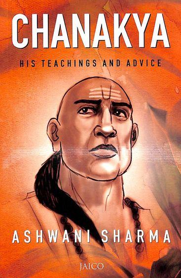Chanakya His Teachings & Advice