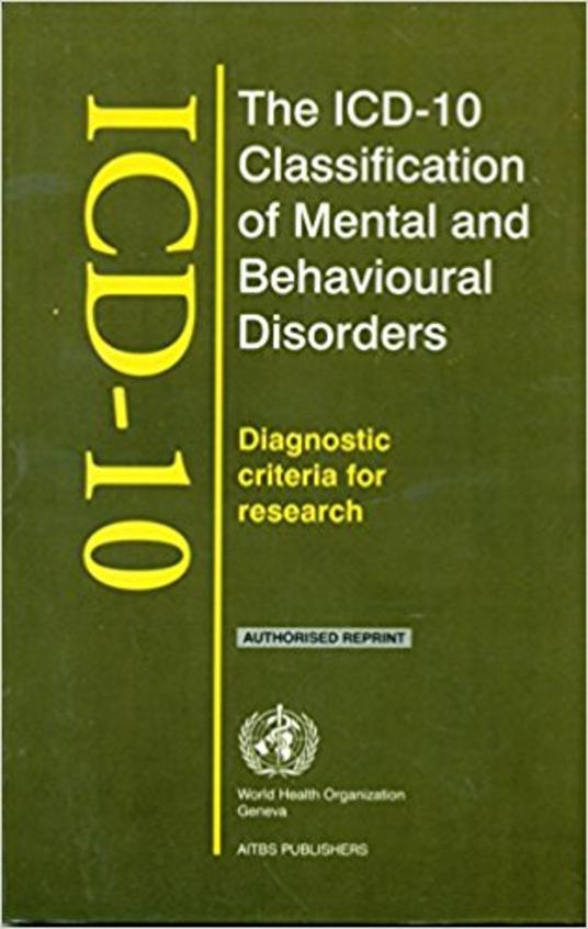 Icd 10 Classification Of Mental & Behavioural Disorders Diagnostic Criteria For Research