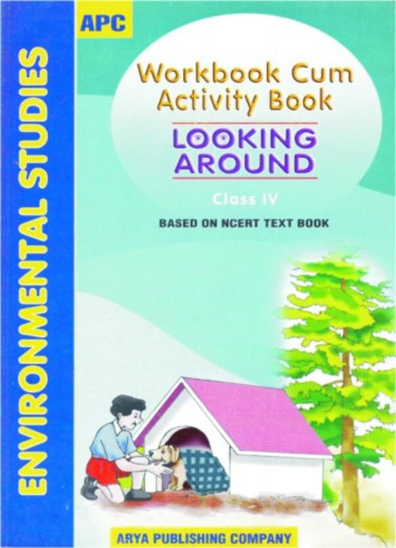 Environmental Studies Class 4 Workbook Cum Activity Book Looking Around : Ncert