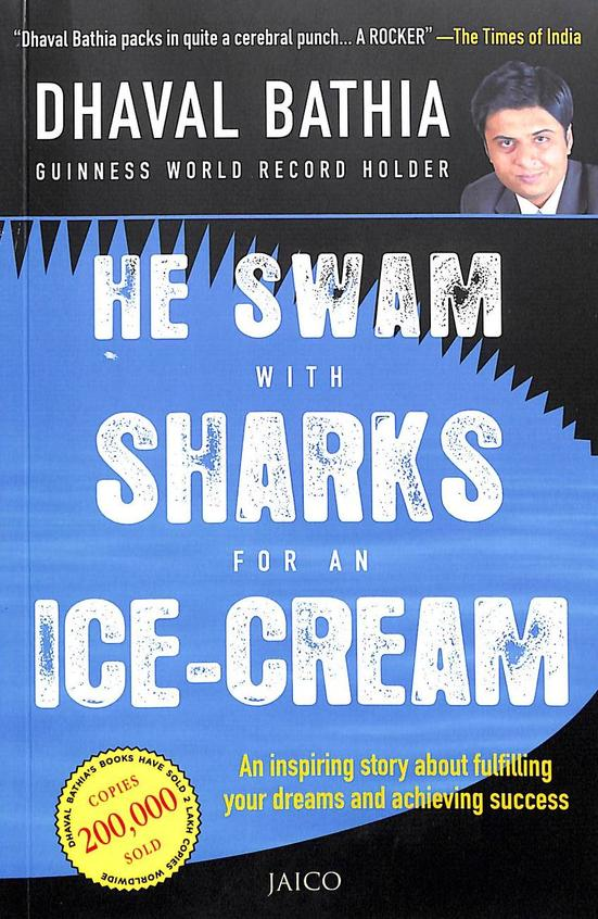He Swam With Sharks For An Ice Cream : Inspiring Story About Fulfilling Your Dreams & Achieving