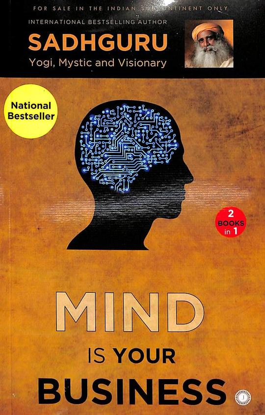 Mind Is Your Business : Body The Greatest Gadget 2 Books In 1