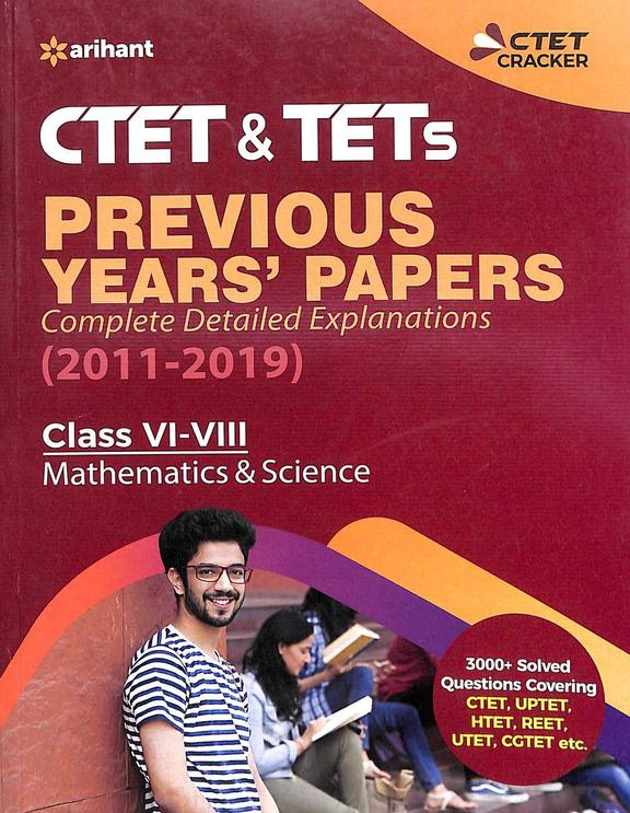 Ctet & Tets Previous Years Papers 2011-2019 Class 6-8 Mathematics & Science : Code J574