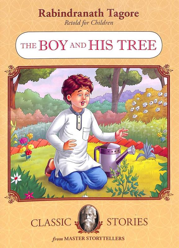Rabindranath Tagore For Children : The Boy & His Tree