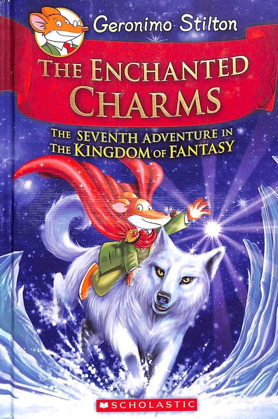 Enchanted Charms The Seventh Adventure In The Kingdom Of Fantasy