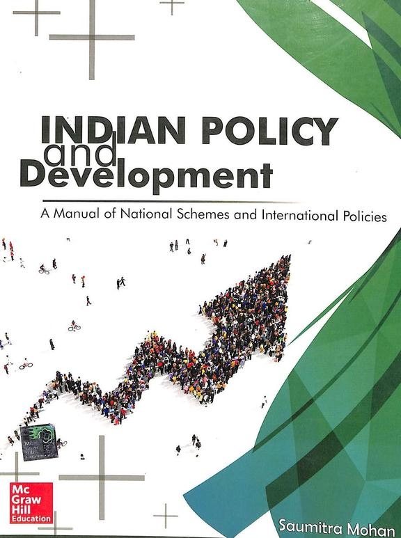Indian Policy & Development : A Manual Of National Schemes & Internationalpolicies