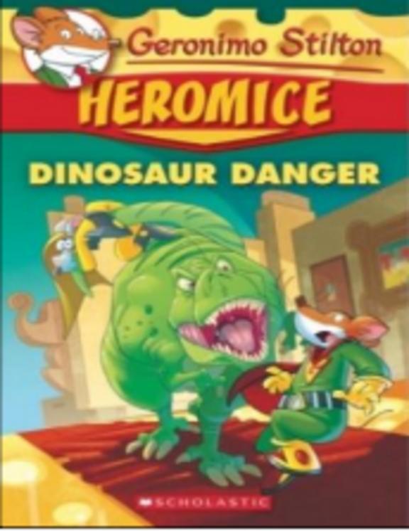 Heromice 06 : Dinosaur Danger
