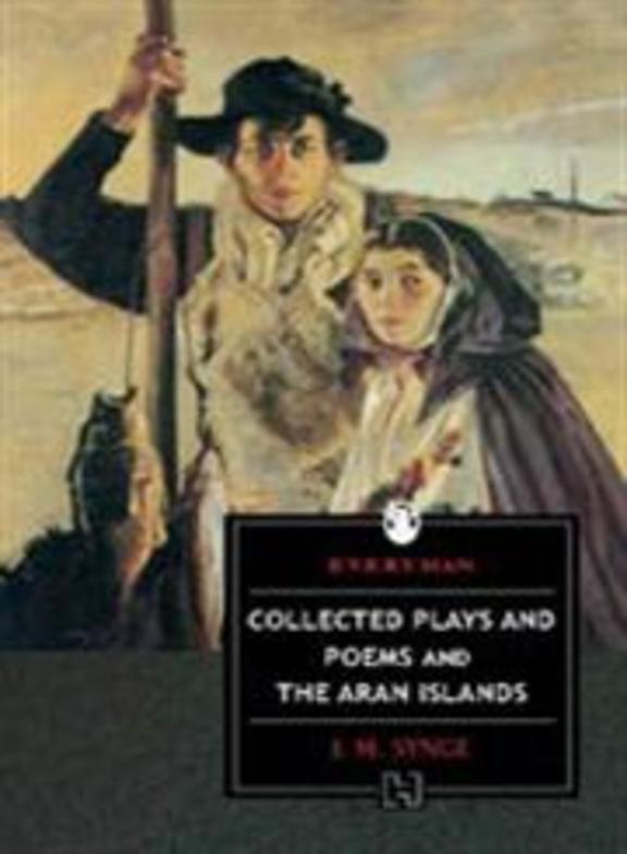 Collected Plays & Poems & The Aran Islands