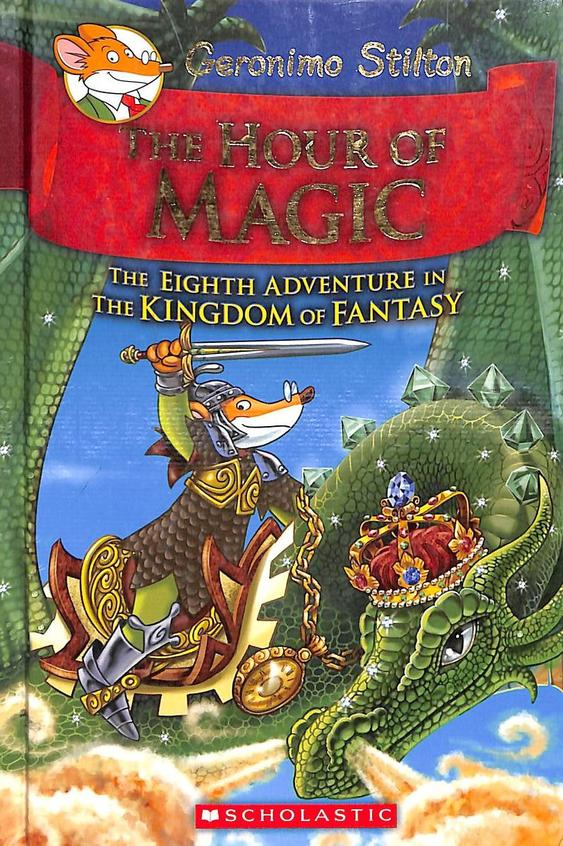 Hour Of Magic : Eighth Adventure In The Kingdom Of Fantasy
