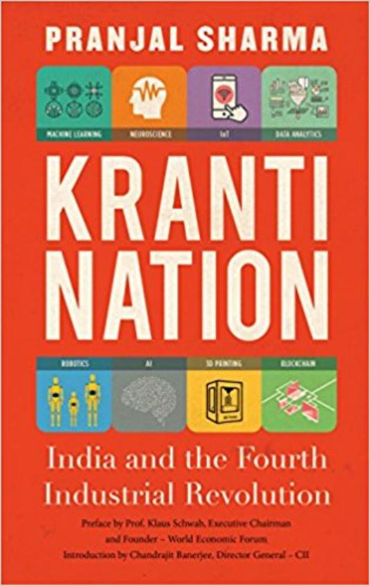 Kranti Nation : India And The Fourth Industrial Revolution