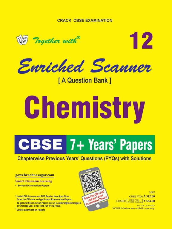 Together With Enriched Scanner Chemistry Class 12 Question Bank 7 Years Papers : Cbse