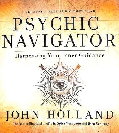 Psychic Navigator : Harnessing Your Inner Guidance