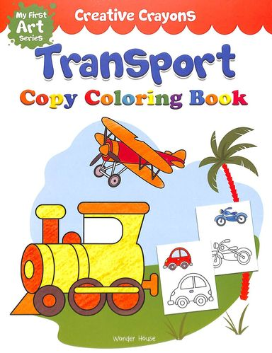 Creative Crayons Transport : Copy Colouring Book