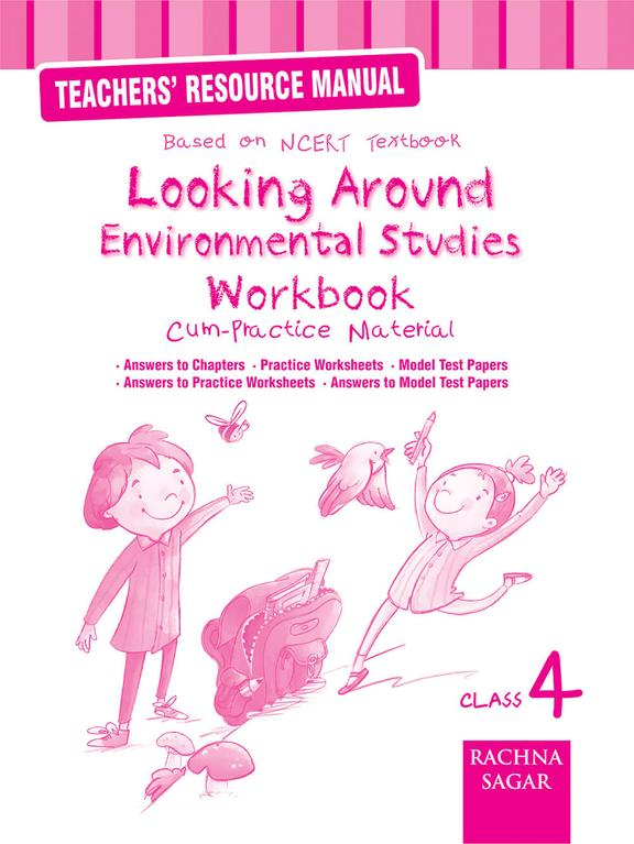 Teachers Resource Manual Looking Around Environmental Studies Work Book Cum Practice Materialclass 4