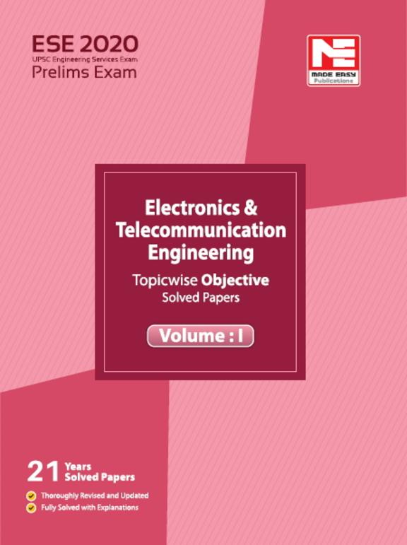 Ese 2020 :Preliminary Exam  Electronics & Telecommunication Engineering Topic Wise Objective  Vol 1