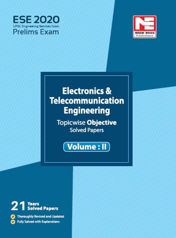 Ese 2020 : Preliminary Exam : Electronics & Telecommunication Engineering Objective Paper Volume 02