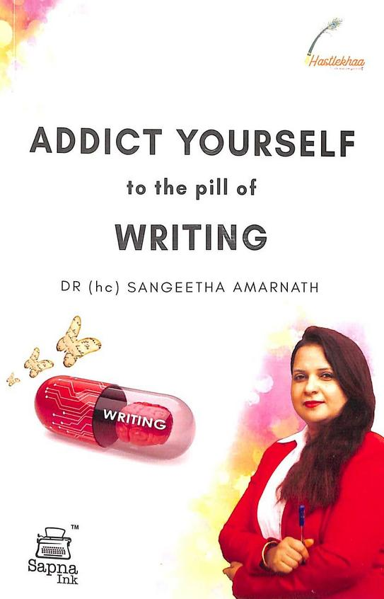 Addict Yourself To The Pill Of Writing : Sip 100